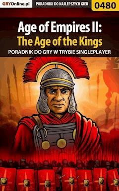 "Age of Empires II: The Age of the Kings - Single Player - poradnik do gry - Krzysztof ""KristoV"" Piskorski - ebook"