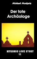 Der tote Archäologe - Michael Markaris - E-Book