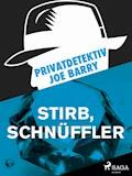 Privatdetektiv Joe Barry - Stirb, Schnüffler - Joe Barry - E-Book