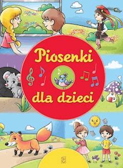 Piosenki dla dzieci - Opracowanie zbiorowe - ebook