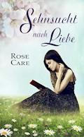 Sehnsucht nach Liebe - Rose Care - E-Book