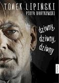 Dziwny, dziwny, dziwny - Tomek Lipiński - ebook