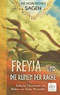 Die Nordischen Sagen. Freya und die Runen der Rache - Katharina Neuschaefer - E-Book