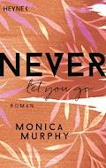 Never Let You Go - Monica Murphy - E-Book