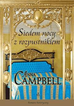 Siedem nocy z rozpustnikiem - Anna Campbell - ebook