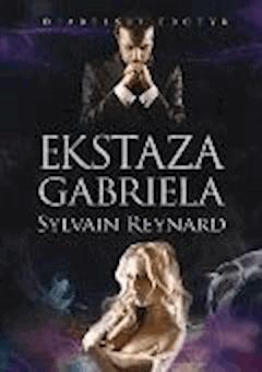 Ekstaza Gabriela - Sylvain Reynard - ebook