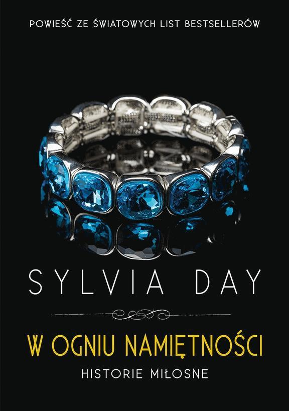 W ogniu namiętności. Historie miłosne - Tylko w Legimi możesz przeczytać ten tytuł przez 7 dni za darmo. - Sylvia Day