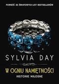 W ogniu namiętności. Historie miłosne - Sylvia Day - ebook