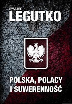 Polska. Polacy i suwerenność - Ryszard Legutko - ebook