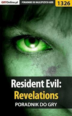 """Resident Evil: Revelations - poradnik do gry - Michał """"Kwiść"""" Chwistek - ebook"""