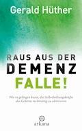 Raus aus der Demenz-Falle! - Gerald Hüther - E-Book