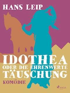 Idothea oder Die ehrenwerte Täuschung - Hans Leip - E-Book
