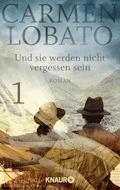 Und sie werden nicht vergessen sein 1 - Carmen Lobato - E-Book
