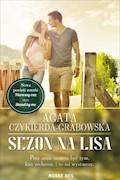 Sezon na lisa - Agata Czykierda-Grabowska - ebook