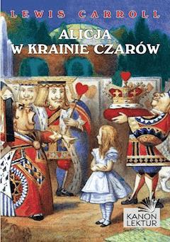 Alicja w krainie czarów - Lewis Carroll - ebook