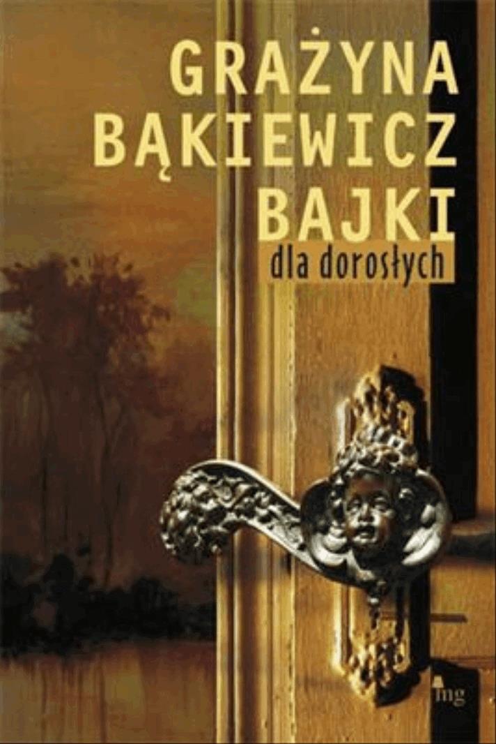 Bajki dla dorosłych - Tylko w Legimi możesz przeczytać ten tytuł przez 7 dni za darmo. - Grażyna Bąkiewicz