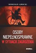Osoby niepełnosprawne w sytuacji zagrożenia - Romuald Grocki - ebook