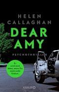 DEAR AMY - Er wird mich töten, wenn Du mich nicht findest - Helen Callaghan - E-Book