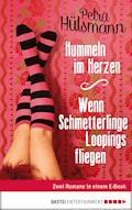 Hummeln im Herzen / Wenn Schmetterlinge Loopings fliegen - Petra Hülsmann - E-Book