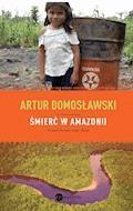 Śmierć w Amazonii - Artur Domosławski - ebook