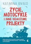 Życie, motocykle i inne niemożliwe projekty - Katarina Bivald - ebook