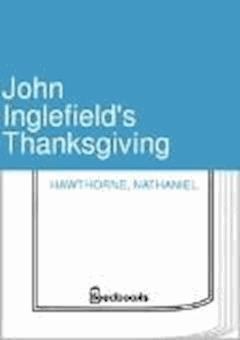 John Inglefield's Thanksgiving - Nathaniel Hawthorne - ebook