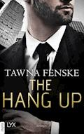 The Hang Up - Tawna Fenske - E-Book