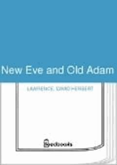 New Eve and Old Adam - David Herbert Lawrence - ebook