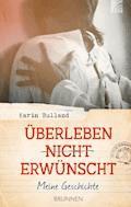 Überleben nicht erwünscht - Karin Bulland - E-Book