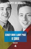 Sergey Brin i Larry Page o sobie. Chłopcy od Google'a - George Beahm - ebook