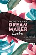 Dream Maker - Liebe - Audrey Carlan - E-Book