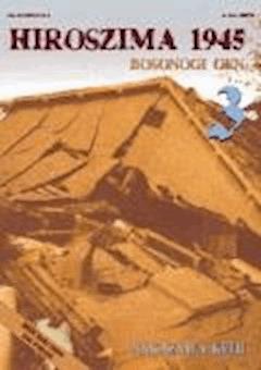 Hiroszima 1945. Bosonogi Gen tom 3 - Keiji Nakazawa - ebook