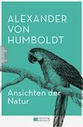 Ansichten der Natur - Alexander von Humboldt - E-Book