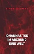 Johannas Tod - Im Abgrund - Eine Welt - Simon Weipert - E-Book