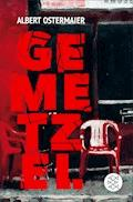 Gemetzel - Albert Ostermaier - E-Book
