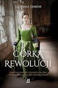 Córka rewolucji - Antonia Senior - ebook