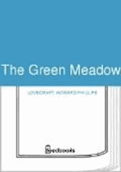 The Green Meadow - Howard Phillips Lovecraft - ebook