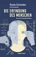 Die Erfindung des Menschen - Renée Schroeder - E-Book