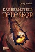 His Dark Materials 3: Das Bernstein-Teleskop - Philip Pullman - E-Book