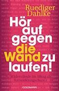 Hör auf gegen die Wand zu laufen! - Ruediger Dahlke - E-Book