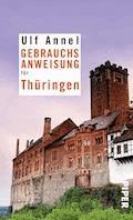 Gebrauchsanweisung für Thüringen - Ulf Annel - E-Book