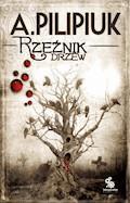 Rzeźnik drzew - Andrzej Pilipiuk - ebook