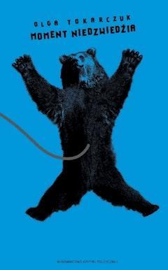 Moment niedźwiedzia - Olga Tokarczuk - ebook