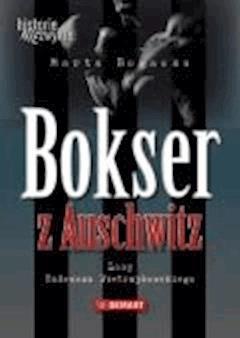Bokser z Auschwitz. Losy Tadeusza Pietrzykowskiego - Marta Bogacka - ebook