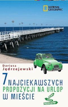 7 najciekawszych propozycji na urlop w mieście - Dariusz Jędrzejewski - ebook