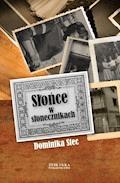 Słońce w słonecznikach - Dominika Stec - ebook