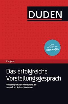 Duden Ratgeber - Das erfolgreiche Vorstellungsgespräch - Angelika Rodatus - E-Book