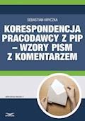 Korespondencja pracodawcy z PIP – wzory pism z komentarzem - Sebastian Kryczka - ebook