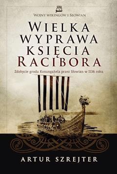 Wielka wyprawa księcia Racibora - Artur Szrejter - ebook