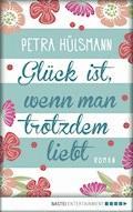 Glück ist, wenn man trotzdem liebt - Petra Hülsmann - E-Book + Hörbüch